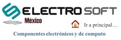 Electrosoft México : Venta de componentes electrónicos semiconductores y computo